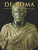 De Roma: Excerpts from Ancient Writers About Rome