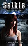 Selkie (The Celtic Witches Book 1)