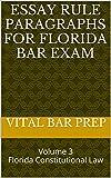 Essay Rule Paragraphs for Florida Bar Exam: Volume 3 Florida Constitutional Law