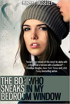 By Kirsty Moseley The Boy Who Sneaks In My Bedroom Window Paperback 8601400545072