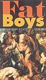 Fat Boys: A Slim Book