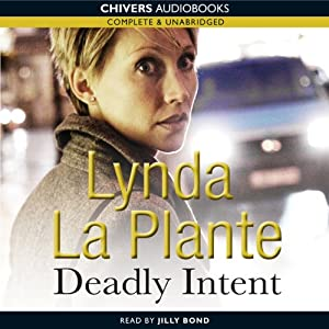 Deadly Intent | [Lynda La Plante]