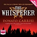 The Whisperer (       UNABRIDGED) by Donato Carrisi Narrated by Saul Reichlin