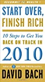 Start Over, Finish Rich: 10 Steps to Get You Back on Track in 2010 (0307591190) by Bach, David