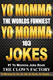 Yo Momma Is So....Jokes! Best Yo Mama Joke Book In History