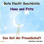 Das Seil der Freundschaft (Hans und Fritz 5) | Michael Bauer,Carina Bauer