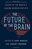 The Future of the Brain: Essays by the Worlds Leading Neuroscientists