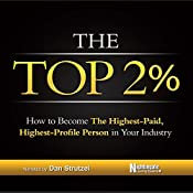 The Top 2%: How to Become the Highest-Paid, Highest-Profile Person in Your Industry | [Nightingale Conant Learning System]