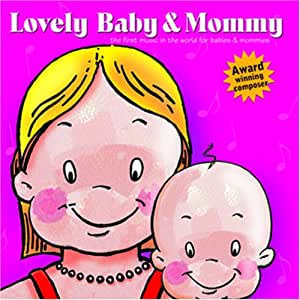 Lovely Baby Music presents...Lovely Baby & Mommy