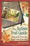 The Autism Trail Guide: Postcards from the Road Less Traveled