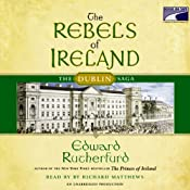 The Rebels of Ireland: The Dublin Saga | [Edward Rutherfurd]