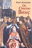 img - for On Christian Belief (Works of Saint Augustine) book / textbook / text book