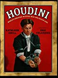 Houdini: Worlds Greatest Mystery Man and Escape King