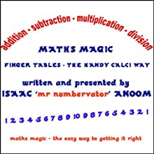 Maths Magic: Finger Tables, The Handy Calci Way Audiobook by Isaac Anoom Narrated by Isaac Anoom