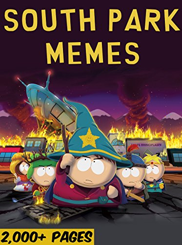 SOUTH PARK: The Biggest Book of South Park Memes and Funny Pictures! Captain Hindsight, Super Cool Ski Instructor, And It's Gone and more!