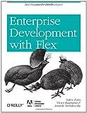 Enterprise Development with Flex: Best Practices for RIA Developers (Adobe Developer Library)