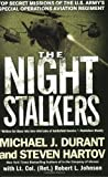 By Michael J. Durant The Night Stalkers: Top Secret Missions of the U.S. Armys Special Operations Aviation Regiment (Reprint)