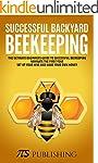 Successful Backyard Beekeeping: The u...