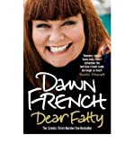 Dawn French Dear Fatty by French, Dawn ( Author ) ON Jul-02-2009, Paperback