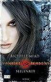 Vampire Academy 05. Seelenruf
