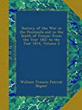 img - for History of the War in the Peninsula and in the South of France: From the Year 1807 to the Year 1814, Volume 2 book / textbook / text book