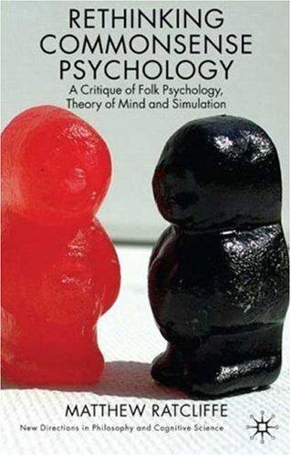 Rethinking Commonsense Psychology: A Critique of Folk Psychology, Theory of Mind and Simulation