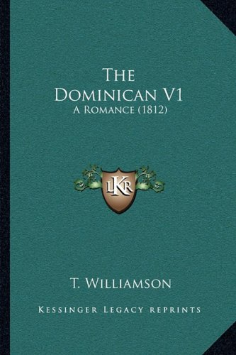The Dominican V1 the Dominican V1: A Romance (1812) a Romance (1812)