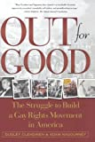Dudley Clendinen Out for Good: The Struggle to Build a Gay Rights Movement in America