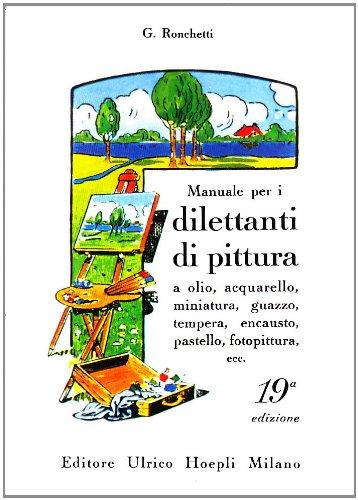 manuale-per-i-dilettanti-di-pittura-a-olio-acquarello-miniatura-guazzo-tempera-encausto-pastello-fot