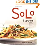 Solo Suppers: Simple Delicious Meals...