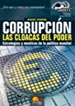 Corrupcin, las cloacas del poder: Es...