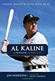 img - for By Jim Hawkins Al Kaline: The Biography of a Tigers Icon book / textbook / text book