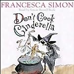 Don't Cook Cinderella | Francesca Simon