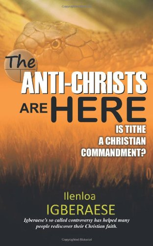 The Anti-Christs Are Here: Is Tithe a Christian Commandment?
