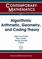 Algorithmic Arithmetic, Geometry, and Coding Theory Front Cover