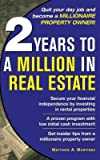 img - for 2 Years to a Million in Real Estate(Hardback) - 2006 Edition book / textbook / text book