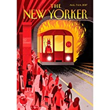 The New Yorker, August 7th and 14th 2017: Part 2 (Lauren Collins, Benjamin Wallace-Wells, Judith Thurman) Periodical by Lauren Collins, Benjamin Wallace-Wells, Judith Thurman Narrated by Dan Bernard, Christine Marshall