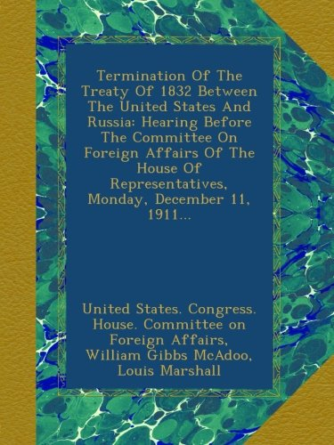 termination-of-the-treaty-of-1832-between-the-united-states-and-russia-hearing-before-the-committee-