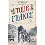 The Daily Telegraph Book of the Tour de France (Telegraph Books)by Martin Smith