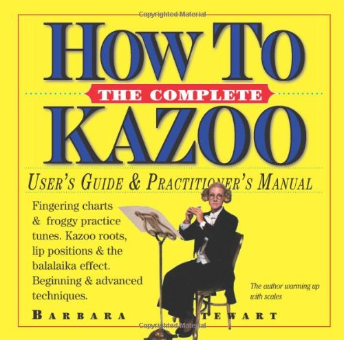 The Complete How to Kazoo