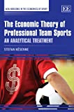 The Economic Theory of Professional Team Sports: An Analytical Treatment (New Horizons in the Economics of Sport)