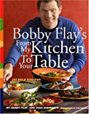 Bobby Flay's From My Kitchen to Your Table (0517707292) by Flay, Bobby