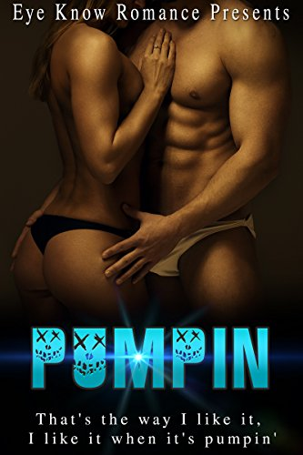 ROMANCE: Pumpin (Romance collection Sport Sexy Dirty South Contemporary Love) (Hot Dirty Love Stories Street Legacy Side Bitch Romance) (Hot Dirty Sex compare prices)