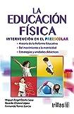 img - for La educaci n f sica / Physical education: Intervenci n en el preescolar / Involvement in Preschool (Spanish Edition) book / textbook / text book