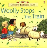Heather Amery Woolly Stops the Train (Farmyard Tales)