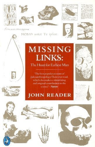Missing Links: The Hunt for Earliest Man; Revised Edition (Pelican)