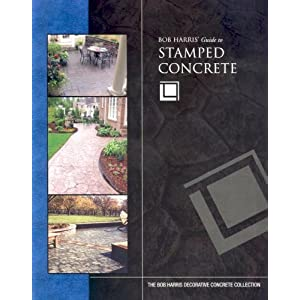 Bob Harris' Guide to Stamped Concrete