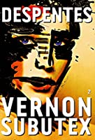 Vernon Subutex, 2 : roman (Litt�rature Fran�aise)