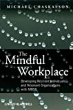 Image of The Mindful Workplace: Developing Resilient Individuals and Resonant Organizations with MBSR