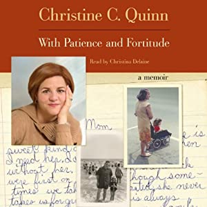 With Patience and Fortitude: A Memoir | [Christine Quinn]